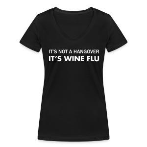 Hangover T-shirt voor dames, It's wine flu - Vrouwen bio T-shirt met V-hals van Stanley & Stella