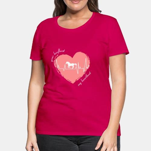 your hoofbeat my heartbeat Pferd - Frauen Premium T-Shirt