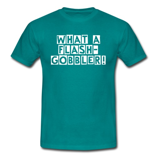 What a Flash-Gobbler! - Men's T-Shirt