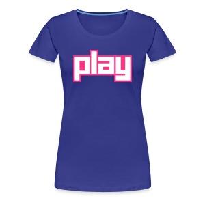 Play - Frauen Premium T-Shirt