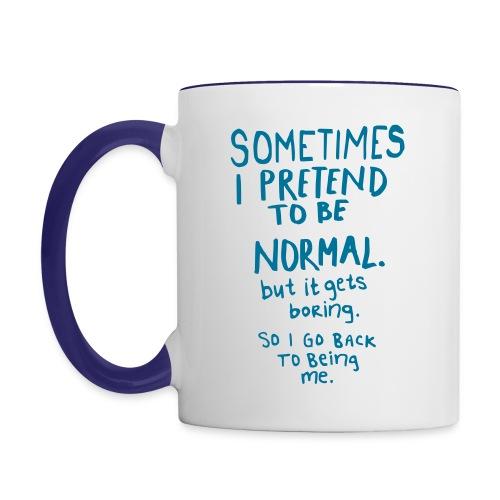 Sometimes i pretend - Contrasting Mug