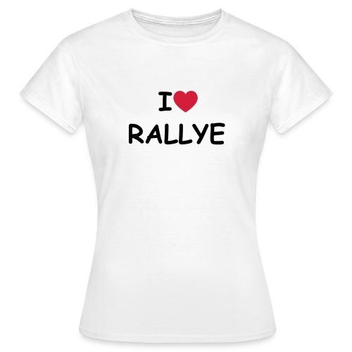Tee Shirt   Femme   I love rallye - T-shirt Femme