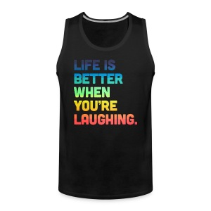 Life When You're Laughing 2 Tank Tops - Men's Premium Tank Top