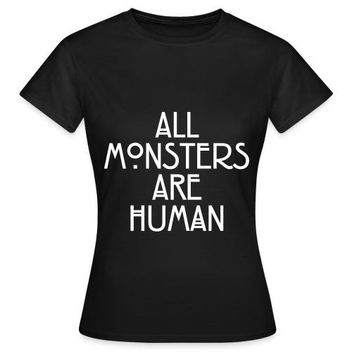 All monsters are human - American Horror Story - Maglietta da donna