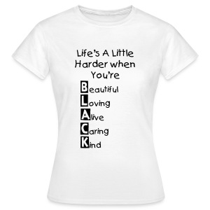 Life Womens Black Form Fitting T shirt -  Black Print (Choose Your Colour) - Women's T-Shirt