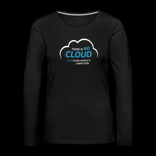 There is no cloud, just other people's computers Langarmshirt Frauen - Frauen Premium Langarmshirt