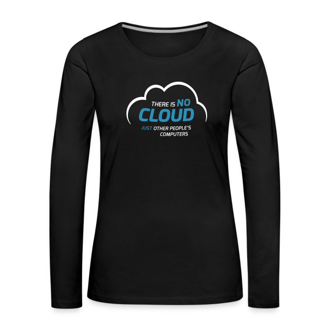 There is no cloud, just other people's computers Langarmshirt Frauen