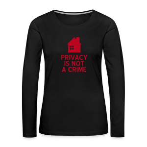 Privacy is not a crime Langarmshirt Frauen - Frauen Premium Langarmshirt