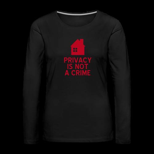 Privacy is not a crime Langarmshirt Frauen - Frauen Premium Langarmshirt