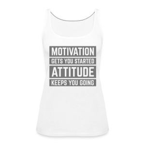Motivation Gets You Started  Tops - Women's Premium Tank Top