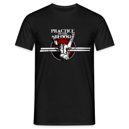 Practice to the Blood - Men's T-Shirt
