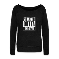 Hoodies & Sweatshirts ~ Women's Boat Neck Long Sleeve Top ~ Straight Outta The Gym | Womens