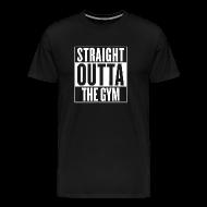 T-Shirts ~ Men's Premium T-Shirt ~ Straight Outta The Gym   Mens
