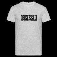 T-Shirts ~ Men's T-Shirt ~ Obsessed | Mens