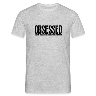 T-Shirts ~ Men's T-Shirt ~ Obsessed | Mens