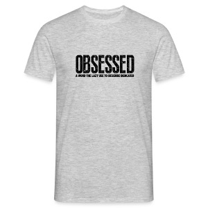 Obsessed | Mens - Men's T-Shirt