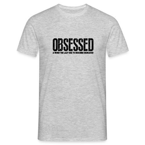 Obsessed | Mens - Men's T-Shirt