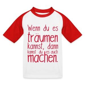 Kinder-Shirt Träume - Kinder Baseball T-Shirt