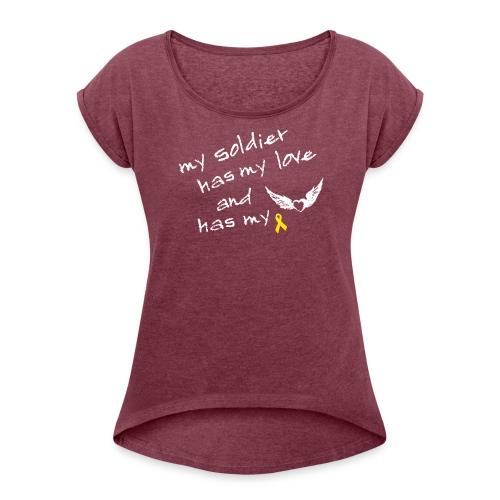 My soldier has my love - Frauen T-Shirt mit gerollten Ärmeln