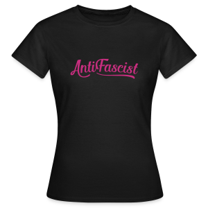 AntiFascist - Frauen T-Shirt