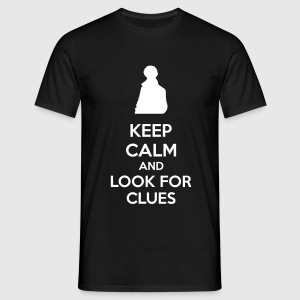 Keep Calm And Look For Clues T-Shirts - Männer T-Shirt