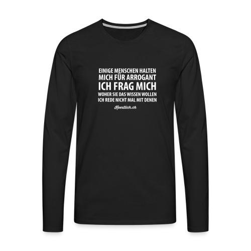 Einige Menschen halten mich... - WEISS - Männer Premium Langarmshirt