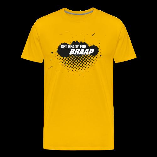 GET READY FOR BRAAP Shirt gelb - Männer Premium T-Shirt
