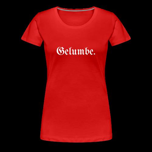 Gelumbe - Frauen Premium T-Shirt