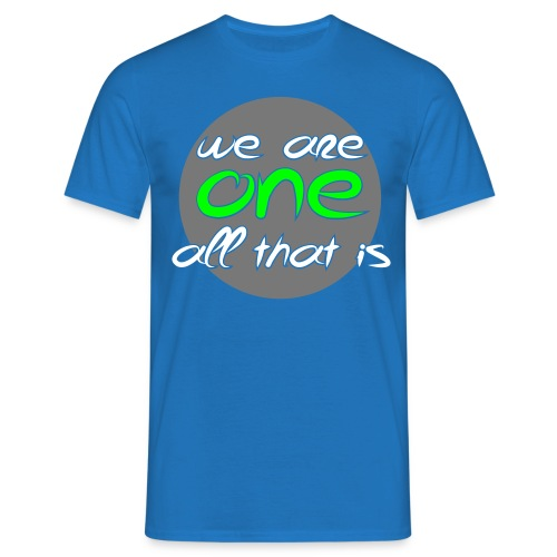 - We are ONE, all that is - Herre-T-shirt