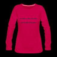 Langarmshirts ~ Frauen Premium Langarmshirt ~ Langarmshirt Vorsicht!