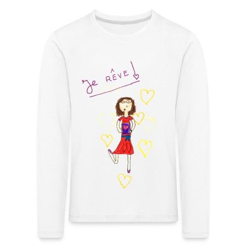 Je rêve manche longue prémium - T-shirt manches longues Premium Enfant