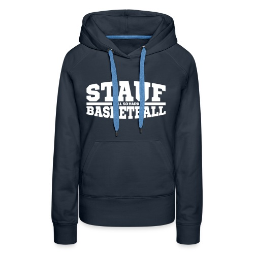Stauf Basketball - Frauen Premium Hoodie