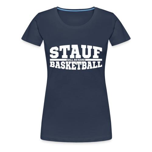 Stauf Basketball - Frauen Premium T-Shirt