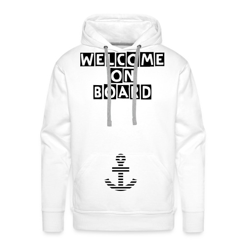 Pull WELCOME ON BOARD Homme - Sweat-shirt à capuche Premium pour hommes