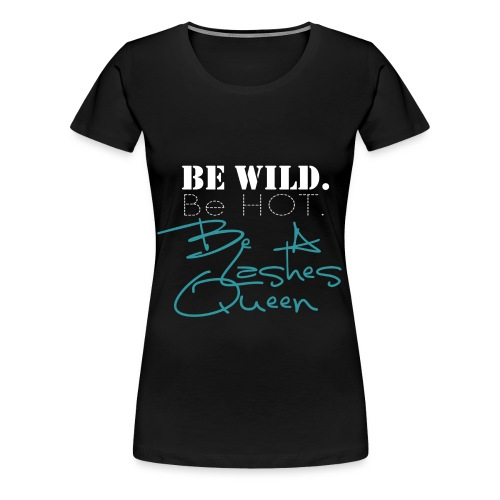 Lashes, Make-Up, Younique - Be wild - Frauen Premium T-Shirt