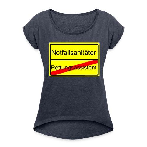 Das Ortschild zum Notfallsanitäter als Girlie Shirt - Frauen T-Shirt mit gerollten Ärmeln
