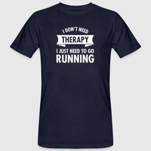 I Don't Need Therapy - I Just Need To Go Running T-shirts - Mannen Bio-T-shirt