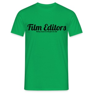Film Editors - Making everyone else look good since 1898 - Men's T-Shirt