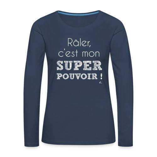 T-Shirt Femme Super Pouvoir - T-shirt manches longues Premium Femme