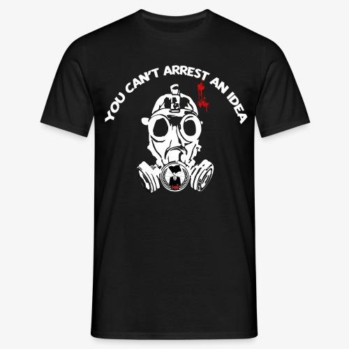 You can't arrest an idea - Männer T-Shirt