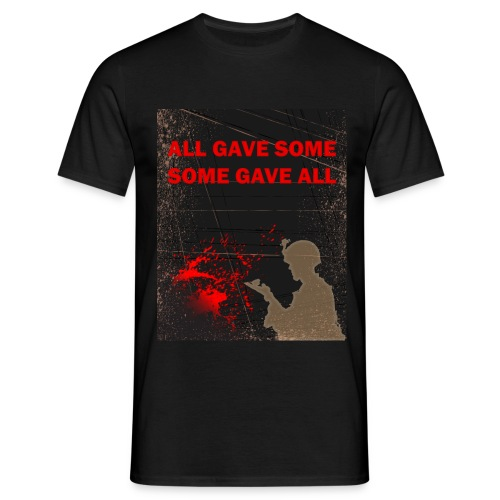 All gave some, some gave all - Herre-T-shirt