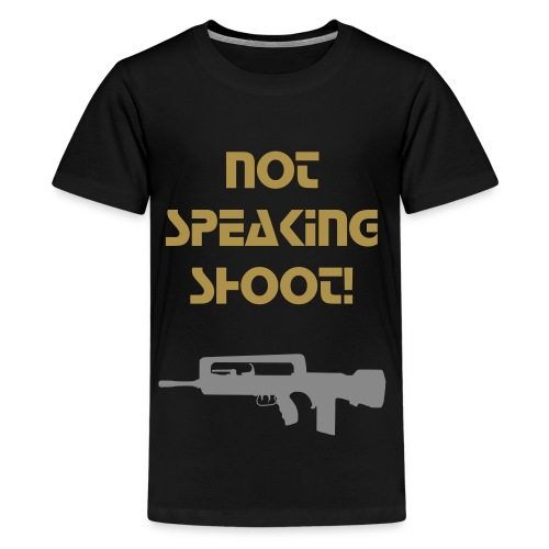 Not speaking shoot!-T-shirt - T-shirt Premium Ado