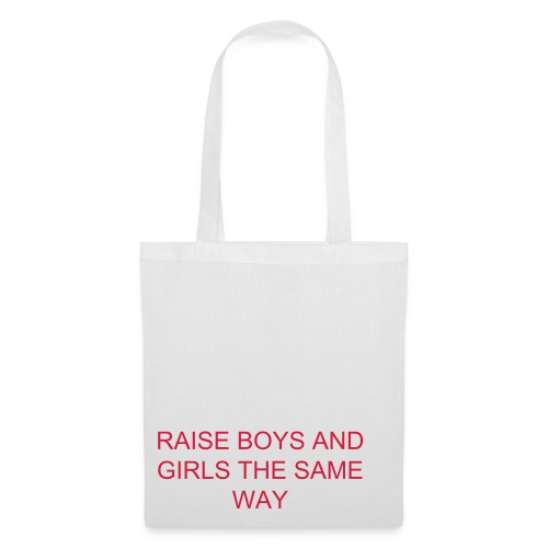 RAISE BOYS AND GIRLS THE SAME WAY TOTE - Tote Bag
