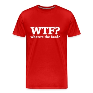 WTF T-shirt: Where's the food? - Mannen Premium T-shirt