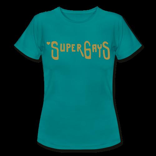 SUPERGAYS - Frauen T-Shirt