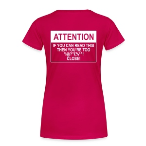 If you can read this then you're too close - Women's Premium T-Shirt