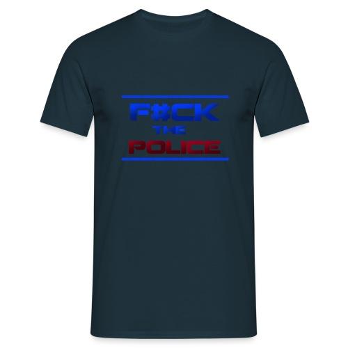 F#CK THE POLICE! T-Paita - Miesten t-paita