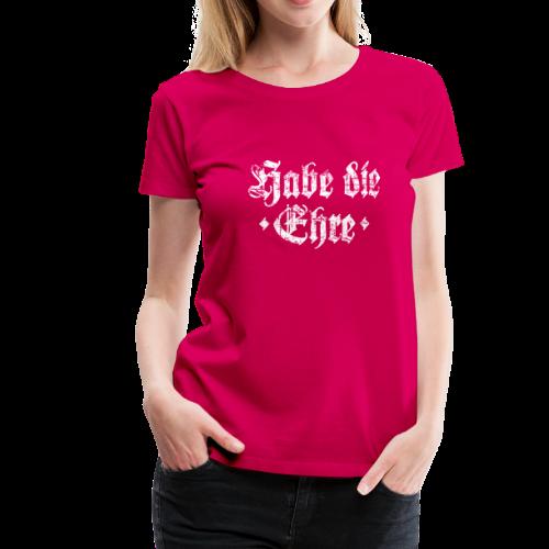 Habe die Ehre (Vintage/Weiß) S-3XL T-Shirt - Frauen Premium T-Shirt