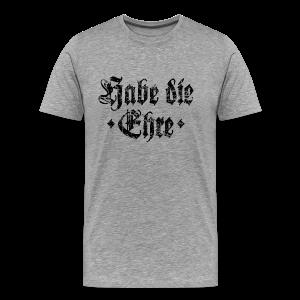 Habe die Ehre (Vintage/Schwarz) S-5XL T-Shirt - Männer Premium T-Shirt