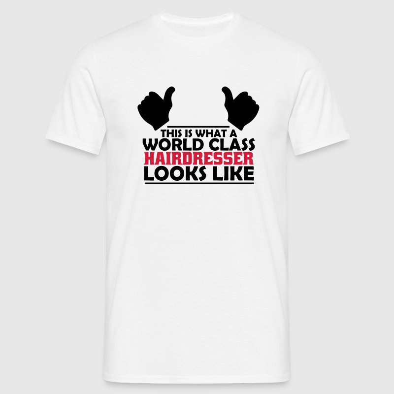 world class hairdresser T-Shirts - Men's T-Shirt